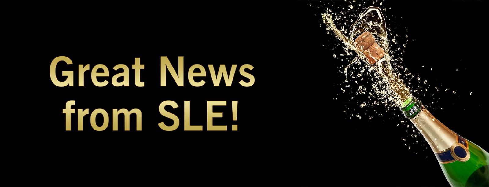 Great News from SLE!