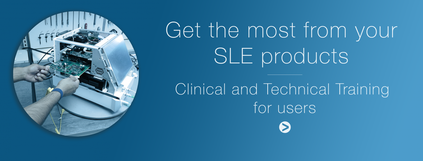 Get the most from your SLE products
